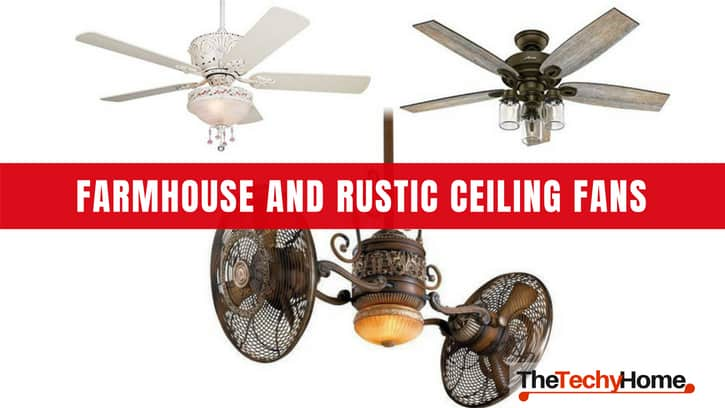 Farmhouse And Rustic Ceiling Fans