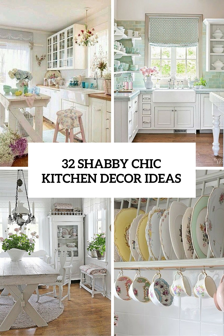 32 kitchen decorating ideas in shabby chic style cover MMESDPG.  from