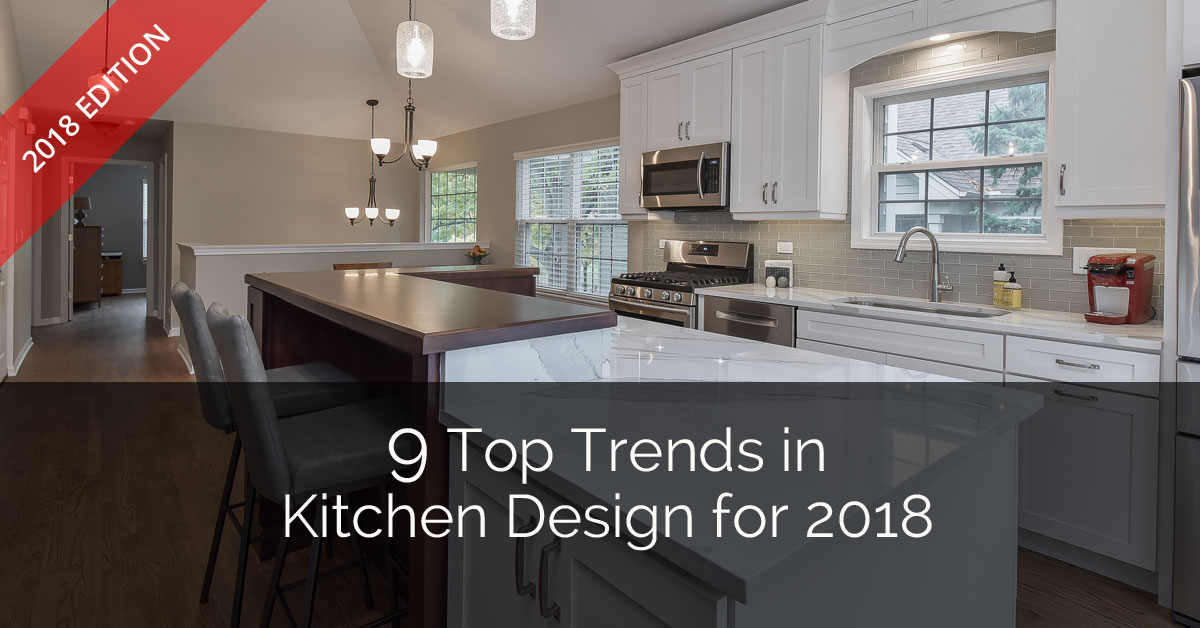 Kitchen trends 9 top kitchen design trends for 2018 |  Building contractor QCXBYCR